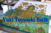 Yuki Toyosaki Batik Work Note